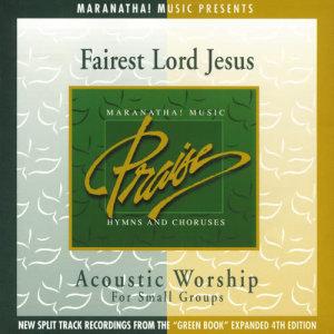 Maranatha! Acoustic的專輯Acoustic Worship: Fairest Lord Jesus