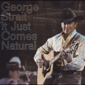 It Just Comes Natural 2006 George Strait