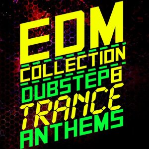 Album EDM Collection: Dubstep & Trance Anthems from Dubstep