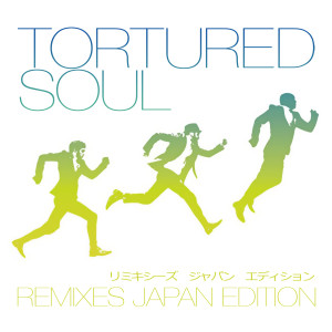 Album Tortured Soul - Remixes (Japan Edition) from Tortured Soul