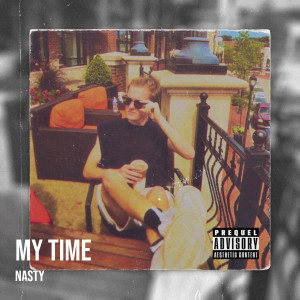 Album My Time (Explicit) from Nasty