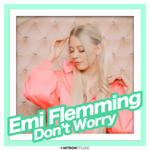 Album Don't Worry (Harris & Ford Remix) from Emi Flemming