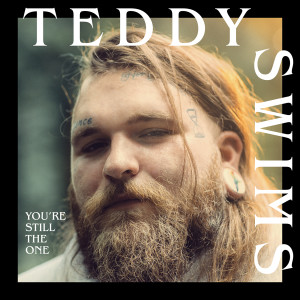 Album You're Still The One from Teddy Swims