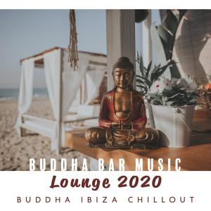 Buddha Bar Music Lounge 2020 (Buddha Ibiza Chillout)