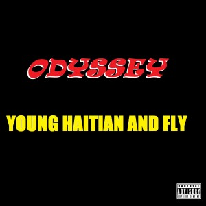 Album Young Haitian and Fly (Explicit) from Odyssey