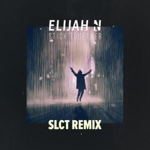 Elijah N的專輯Stick Together (SLCT Remix)