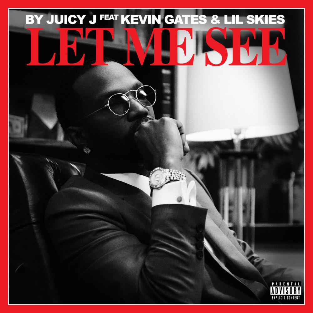 Let Me See 2019 Juicy J; Kevin Gates; Lil Skies