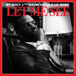 Let Me See dari Juicy J