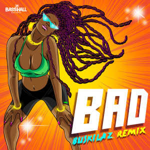 Tribal Kush的專輯Bad (Buskilaz Remix) (Explicit)