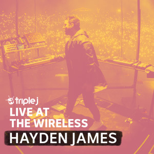 Album triple j Live At The Wireless - Splendour In The Grass 2019 from Hayden James