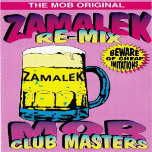 Album Re-Mix Zamalek Mob Club Masters from The Mob Original Zamalek