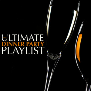 Album The Ultimate Dinner Party Playlist from Various Artists
