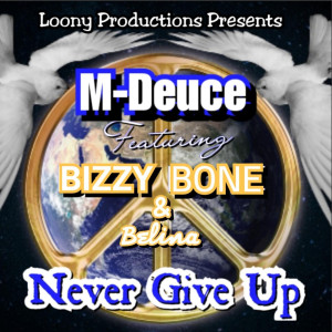 Album Never Give Up (Explicit) from Bizzy Bone