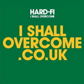Hard-Fi的專輯I Shall Overcome (2 track DMD iTUNES ONLY)
