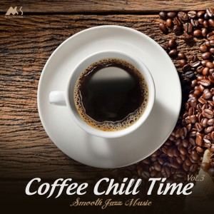 Album Coffee Chill Time Vol.3 (Smooth Jazz Music) from Various Artists