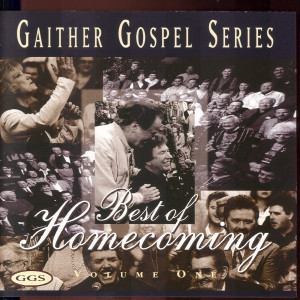 The Best Of Homecoming 1997 Bill & Gloria Gaither