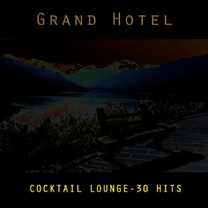 Sinfonia Orchestra的專輯Grand Hotel - Coktail Lounge - 30 Hits