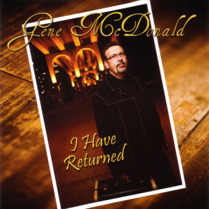 Album I Have Returned from Gene McDonald