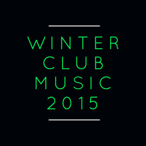 Album Winter Club Music 2015 from Club Music 2015