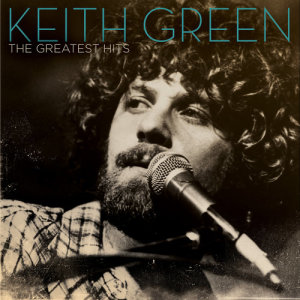 Album The Greatest Hits from Keith Green