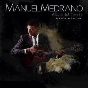 Album Afuera Del Planeta (Acústico) from Manuel Medrano