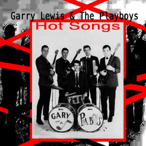Gary Lewis & The Playboys的專輯Hot Songs
