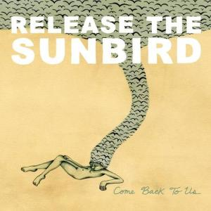 Come Back To Us 2011 Release The Sunbird