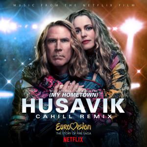 Album Husavik (My Hometown) (Cahill Remix) from Will Ferrell