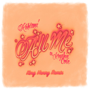 Keyshia Cole的專輯All Me (feat. Keyshia Cole) (King Henry Remix) (Explicit)