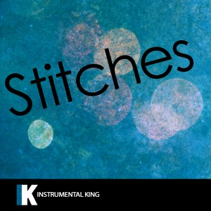 Instrumental King的專輯Stitches (In the Style of Shawn Mendes) [Karaoke Version] – Single