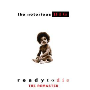 The Notorious BIG的專輯Ready to Die (The Remaster)
