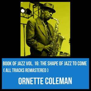 Album Book of Jazz Vol. 16: The Shape of Jazz to Come (All Tracks Remastered) from Ornette Coleman