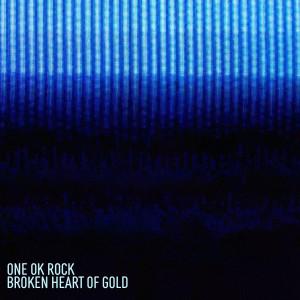 收聽ONE OK ROCK的Broken Heart of Gold (Japanese Version)歌詞歌曲