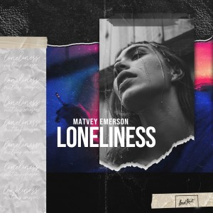Listen to Loneliness song with lyrics from Matvey Emerson