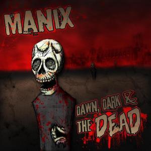 Album Dawn, Dark & the Dead from Manix