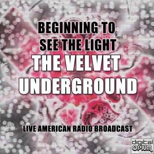 Velvet Underground的專輯Beginning To See The Light (Live)