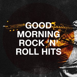 The Rock Heroes的專輯Good Morning Rock 'N' Roll Hits