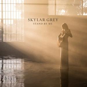 Stand By Me dari Skylar Grey