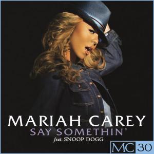 收聽Mariah Carey的Say Somethin' (David Morales Radio Edit)歌詞歌曲