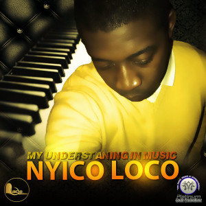 Album My Understanding in Music from Nyico Loco