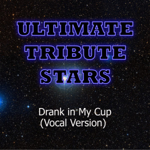 Ultimate Tribute Stars的專輯Kirko Bangz - Drank In My Cup (Vocal Version)