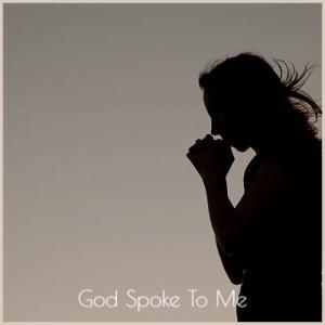 God Spoke to Me (Explicit)