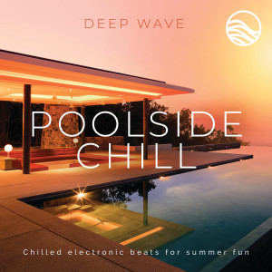 Album Poolside Chill from Deep Wave