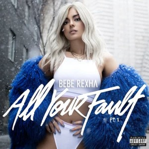 Bebe Rexha的專輯All Your Fault: Pt. 1