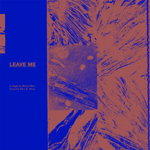 Listen to Leave Me (feat. Marc E. Bassy) (Explicit) song with lyrics from Skizzy Mars