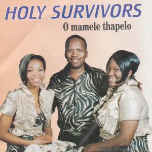 Album O Mamele Thapelo from Holy Survivors