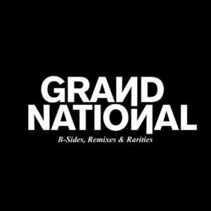 Album B-Sides, Remixes & Rarities from Grand National