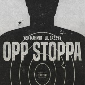 Album Opp Stoppa (feat. Lil Eazzyy) (Explicit) from YBN Nahmir