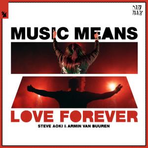 Album Music Means Love Forever from Steve Aoki