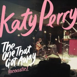 Katy Perry的專輯The One That Got Away [Acoustic]